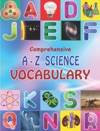 Comprehensive A - Z Science Vocabulary