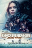 Rogue One: A Star Wars Story - Alexander Freed Cover Art