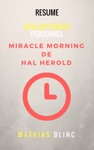 Dveloppement Personnel - MIRACLE MORNING DE HAL ELROD Resume