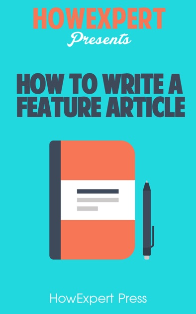 how to write a feature article paragraph