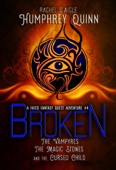 Broken (The Vampires, The Magic Stones, and The Cursed Child)