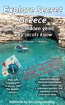 Explore Secret Greece 501 Hidden Gems Only Locals Know