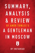 Summary, Analysis & Review of Amor Towles's A Gentleman in Moscow by Instaread - Instaread Cover Art