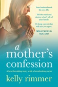Kelly Rimmer - A Mother's Confession artwork