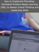 How to Implement Microblog-Facilitated Problem-Based Learning (PBL) to Assess Critical Thinking and Leadership Skills