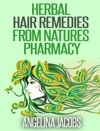 Herbal Hair Remedies From Natures Pharmacy
