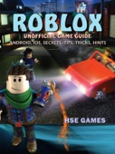 Roblox Unofficial Game Guide Android, iOS, Secrets, Tips, Tricks, Hints