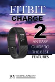 Similar eBook: Fitbit Charge 2: An Easy Guide to the Best Features