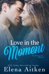 Love In The Moment