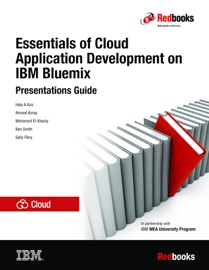 DOWNLOAD OF ESSENTIALS OF CLOUD APPLICATION DEVELOPMENT ON IBM BLUEMIX PDF EBOOK