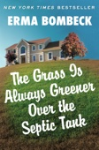 The Grass Is Always Greener Over the Septic Tank - Erma Bombeck Cover Art