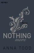 Anna Todd - Nothing more Grafik