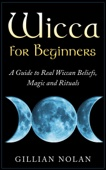 Similar eBook: Wicca for Beginners: A Guide to Real Wiccan Beliefs,Magic and Rituals