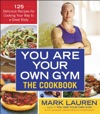 You Are Your Own Gym The Cookbook