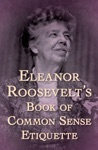 Eleanor Roosevelts Book Of Common Sense Etiquette