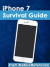 IPhone 7 Survival Guide Step-by-Step User Guide For The IPhone 7 IPhone 7 Plus And IOS 10 From Getting Started To Advanced Tips And Tricks
