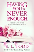 E. L. Todd - Having You Is Never Enough (Forever and Ever #4) artwork