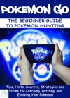 POKEMON GO The Beginner Guide To Pokemon Hunting