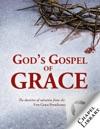 Gods Gospel Of Grace