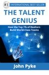 The Talent Genius How The Top 1 Of Realtors Build World-Class Teams