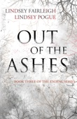 Out of the Ashes - Lindsey Fairleigh & Lindsey Pogue Cover Art