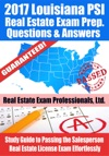 2017 Louisiana PSI Real Estate Exam Prep Questions Answers  Explanations Study Guide To Passing The Salesperson Real Estate License Exam Effortlessly