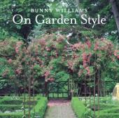 Bunny Williams On Garden Style