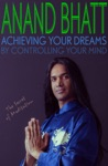 Achieving Your Dreams - By Controlling Your Mind The Secret Of Meditation