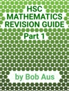 HSC Mathematics Revision Guide Part 1