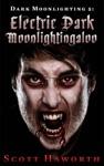 Dark Moonlighting 5 Electric Dark Moonlightingaloo