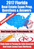 2017 Florida Real Estate Exam Prep Questions, Answers & Explanations: Study Guide to Passing the Sales Associate Real Estate License Exam Effortlessly - Real Estate Exam Professionals Ltd. Cover Art