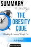 Dr Jason Fungs The Obesity Code Unlocking The Secrets Of Weight Loss  Summary