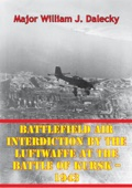 Battlefield Air Interdiction By The Luftwaffe At The Battle Of Kursk - 1943