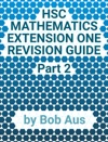 HSC Mathematics Extension One Revision Guide Part 2