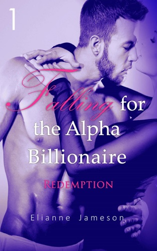 Falling for the Alpha Billionaire 1 Redemption