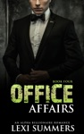 Office Affairs Book 4 Alpha Billionaire Romance Series