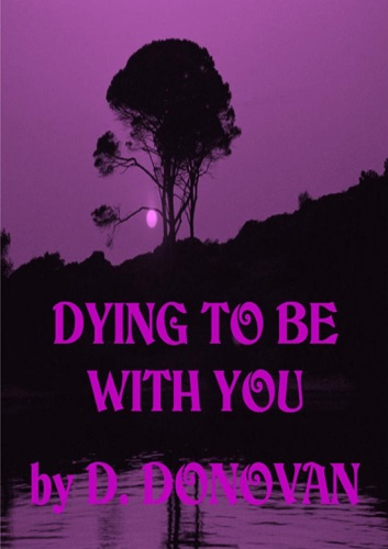 Dying To Be With You