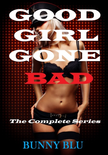 Good Girl Gone Bad The Complete Series