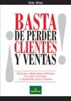 Basta De Perder Clientes Y Ventas