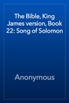 The Bible King James Version Book 22 Song Of Solomon