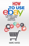 How To Use EBay A Beginners Guide For A Successful E-Commerce Marketplace