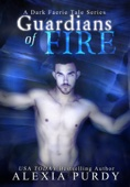 Guardians of Fire (A Dark Faerie Tale #8)