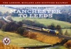 The London Midland And Scottish Railway Volume 4 Manchester To Leeds
