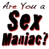 Are You a Sex Maniac?