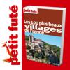 100 plus beaux villages de France 2011/12 - Petit Futé - Guide Numérique - Tourisme - Voyage - Loisirs