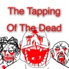 The Tapping Of The Dead