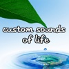 Custom Sounds of Life