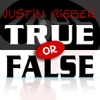 Justin Bieber: True or False