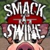 Smack A Swine