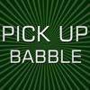 Pick Up Babble